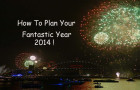How To Plan Your Fantastic New Year 2014