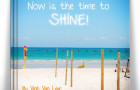 Now Is The Time To Shine! -ArtSHINE 's Quote Book