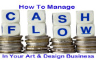 How to Manage Cash Flow In Your Art & Design Business