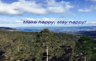 Make happy, stay happy!