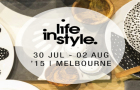 Four Week to go! Life InStyle Returns 30 July- 2 August 2015, Royal Exhibition Building, Melbourne.