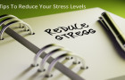 10 Tips To Reduce Your Stress Levels