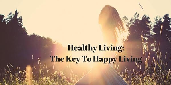 ArtSHINE.com.au-Healthy Living: The Key To Happy Living