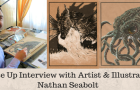 Close Up interview with the Artist and Illustrator Nathan Seabolt